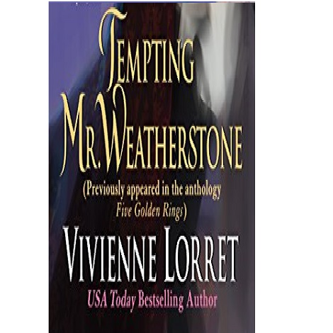 Tempting Mr. Weatherstone by Vivienne Lorret