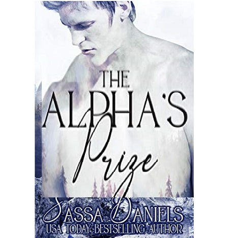 The Alpha's Prize by Sassa Daniels