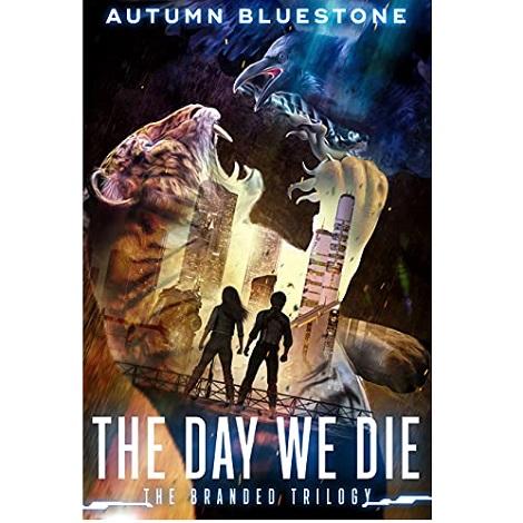 The Day We Die by Autumn Bluestone