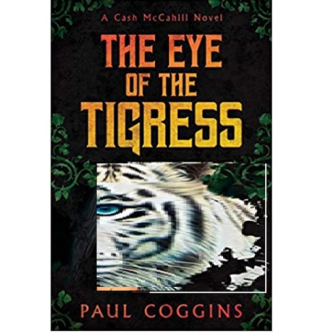 The Eye of the Tigress by Paul Coggins