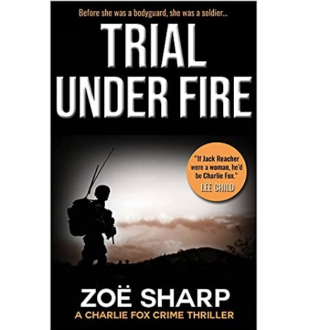 Trial Under Fire by Zoë Sharp