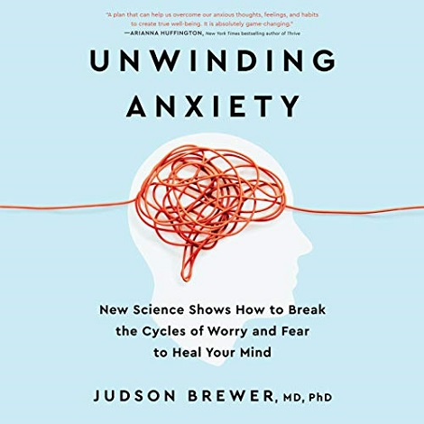 Unwinding Anxiety by Judson Brewer
