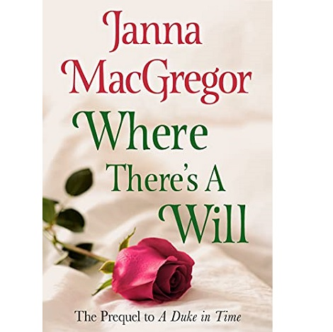 Where There's A Will by Janna MacGregor