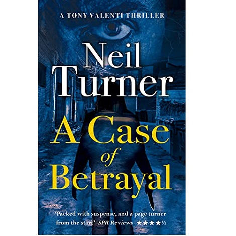 A Case of Betrayal by Neil Turner