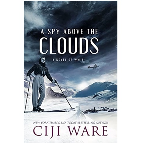 A Spy Above the Clouds by Ciji Ware