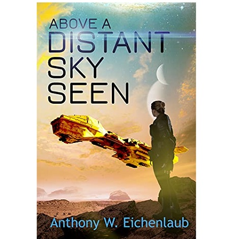 Above a Distant Sky Seen by Anthony W. Eichenlaub