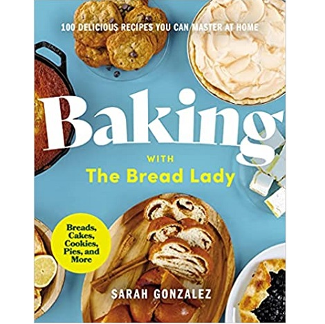Baking with the Bread Lady by Sarah Gonzalez