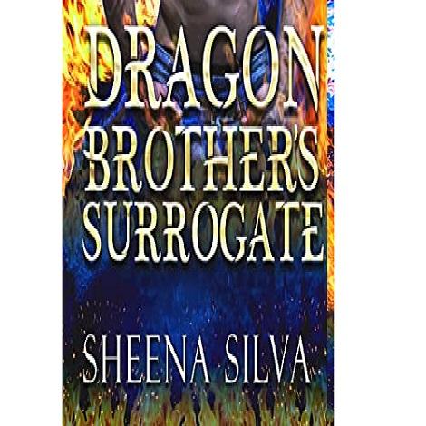 Dragon Brother's Surrogate by Sheena Silva
