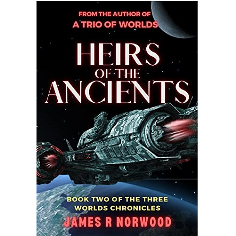 Heirs of the Ancients by James R Norwood