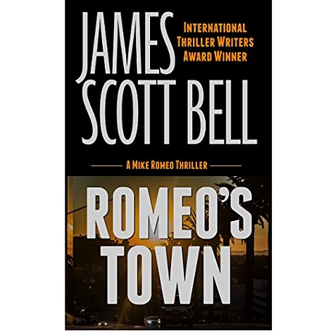 Romeo's Town by James Scott Bell