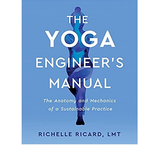 The Yoga Engineer's Manual by Richelle Ricard