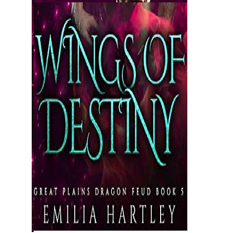 Wings of Destiny by Emilia Hartley