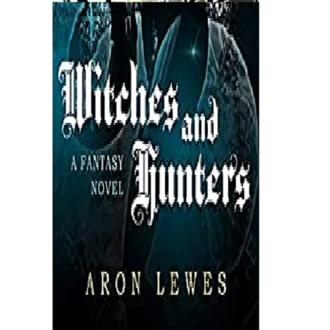 Witches and Hunters by Aron Lewes